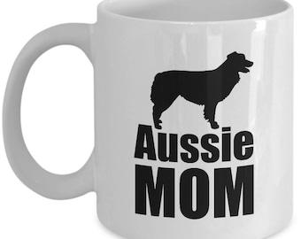 Aussie Coffee Mug - Aussie Mom - Australian Shepherd Mugs Dog Gift Love Gifts