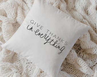 Throw Pillow - Give Thanks In Everything, calligraphy, fall home decor, housewarming gift, cushion cover, throw pillow, seasonal pillow