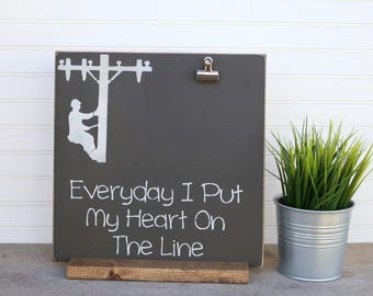 "Lineman Photo Clip Sign,""Everyday I Put My Heart On The Line"", Plaque, Anniversary, Wedding gift, Photo Holder Sign"