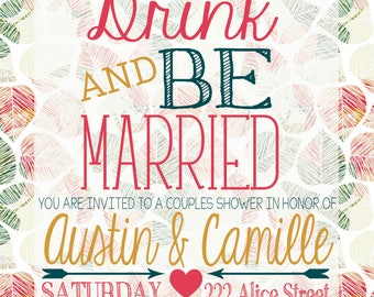 Wedding Invitation-Couples Shower-Eat Drink and Be Married-Bridal Shower-Engagement Party