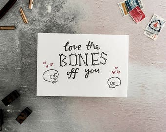 Love The Bones Off You Letterpress Card - perfect for Valentines, Birthday or just to say love you great addition to a gift