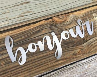 Bonjour French Metal Sign, Metal Wall Art, Wedding Gift, Inspirational, Metal Word, Rustic Word Art Sign, Cursive Word, Greetings, Welcome