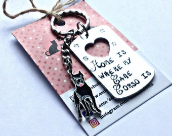 Cane Corso gift, Cane Corso gifts, Hand Stamped, Key Chain, Home is Where my Cane Corso is, Dog Lover, Cane Corso dog gift, for her, for him