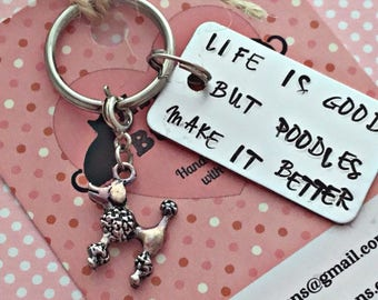 Poodle gift, Hand Stamped, Key Chain, life is good, poodles make it better, Dog Lover, Poodle  dog gift, for her, for him