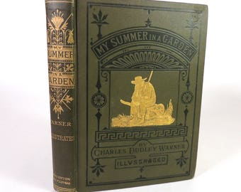 My Summer In A Garden by Charles Dudley Warner Illustrated 1912 Edition
