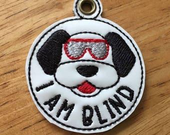 I Am Blind-  Dog Tag - In The Hoop - Snap/Rivet Key Fob - DIGITAL Embroidery Design