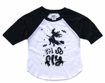 I'm So Fly Halloween raglan for Infants, Toddlers, children / halloween shirt / witch shirt