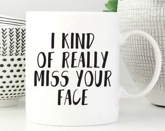 funny valentine's gift, I Miss Your Face Mug, I Miss You Mug, Moving Away Mug, Long Distance Mug, Missing You, Moving Mug,Long Distance Love