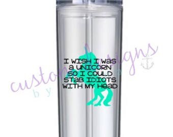 Wish I Was a Unicorn || Water Tumbler || Gift Idea || Unicorn Vibes || Drink Tumbler || Iced Coffee