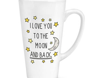 I Love You To The Moon And Back 17oz Large Latte Mug Cup