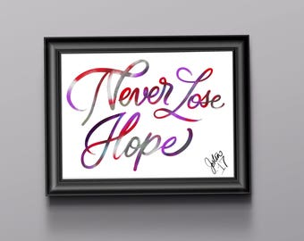 Never Lose Hope Custom Calligraphy Motivational poster