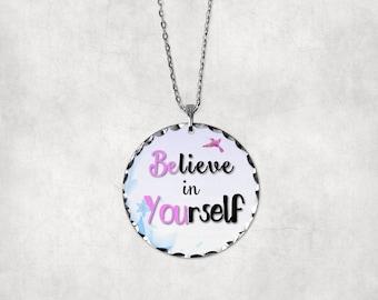 Believe In Yourself•Believe•Inspirational•Motivational•Encouragement•Dream•Faith•Necklace•Pendant•Charm•Charm Necklace