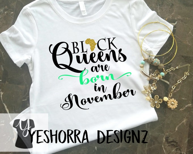 Black Queens are Born in November, Birthday Queen Shirt, Birthday Girl Shirt, 21st Birthday, Birthday Shirt, Birthday Girl, Queens are born