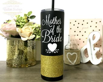 Mother of the Bride Stainless Steel tumbler - Wedding party gift - mother of the groom straw cups - glitter dipped high quality tumblers