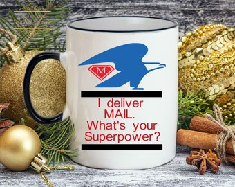 Mailman Gift Mail Carrier Christmas Gift I deliver Mail, what's your superpower Mailman coffee mug postal worker Christmas gift for mail man