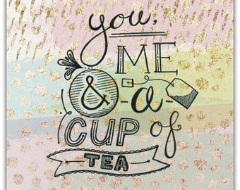 Greeting card - Me you and a cup of tea - 15 x 15cm Valentine