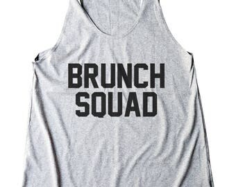 Brunch Squad Shirt Teen Funny Shirt Tumblr Quote Shirt Instagram Fashion Hipster Shirt Women Shirt Racerback Shirt Women Tank Top Teen Shirt