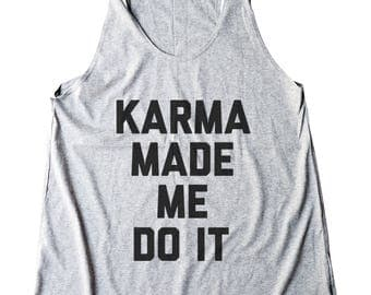 Karma Made Me Do It Shirt Slogan Shirt Gifts Women Funny Gifts Ideas Gifts For Her Fashion Trendy Shirt Women Tank Top Shirt Fitness Shirt