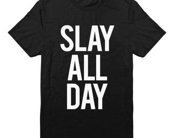 Slay All Day Shirt Graphic Shirt For Slogan Ladies Shirt Teen Girl Gifts Sassy Cute Fashion Funny Gifts Tumblr Women Shirt Printed Shirt