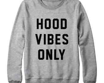 Hood Vibes Only Slouchy Shirt Tumblr Shirt Ladie Graphic Tee Funny Design Women Tshirt Oversized Women Sweatshirt Men