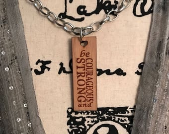 Be Strong and Courageous Necklace, Chunky Boho Chain, Custom Laser Engraved, Bursting Barns Designs