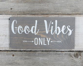 "Rustic Hand Painted Wood Sign ""Good Vibes Only"" - Two Sizes Available - Dark Walnut or Gray"