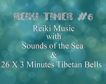 Reiki Timer - 26 x 3 Minute Reiki Timer with Reiki Healing Music and Sounds of the Sea - Audio Instant Download