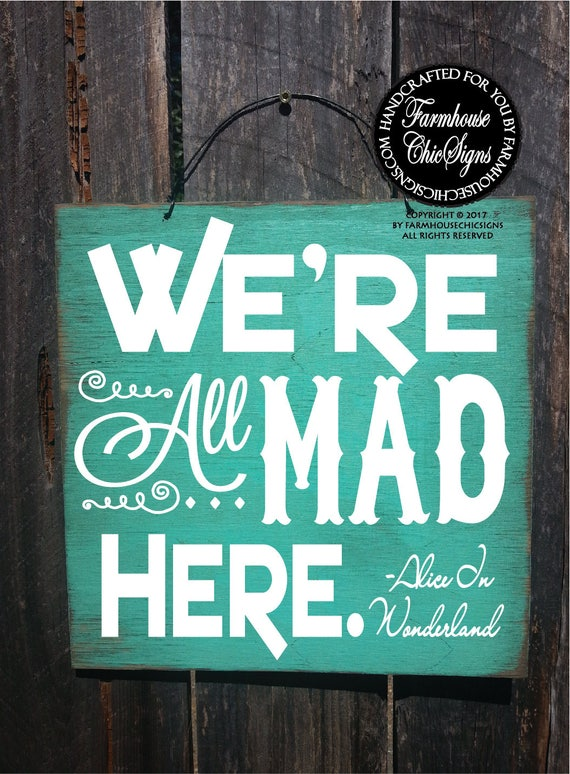 we're all mad here, we're all mad here sign, Alice in Wonderland decorations, Alice In Wonderland, Alice in Wonderland decor, 327