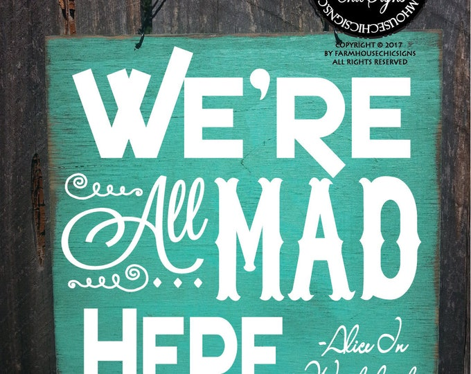 we're all mad here, we're all mad here sign, Alice in Wonderland decorations, Alice In Wonderland, Alice in Wonderland decor