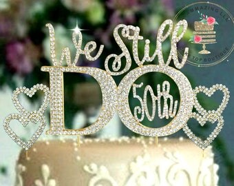We Still Do 50th© Anniversary cake topper in Rhinestones vow renewal cake decoration Anniversary Quote Topper