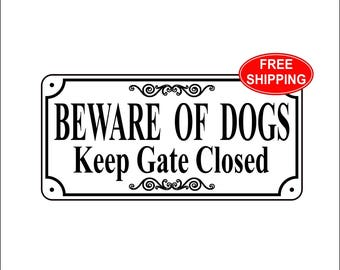 "3.75"" x 7.75"" ""Beware of Dogs Keep Gate Closed"" Sign - Free Shipping"