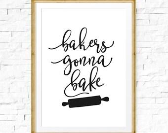 Bakers gonna Zeichen Baker Geschenk Küche Wortspiel Zeichen, Bäckerei-Dekor, Bäckerei-Druck, Küche, Küche Wortspiel Drucke, lustig Küchenkunst Backen