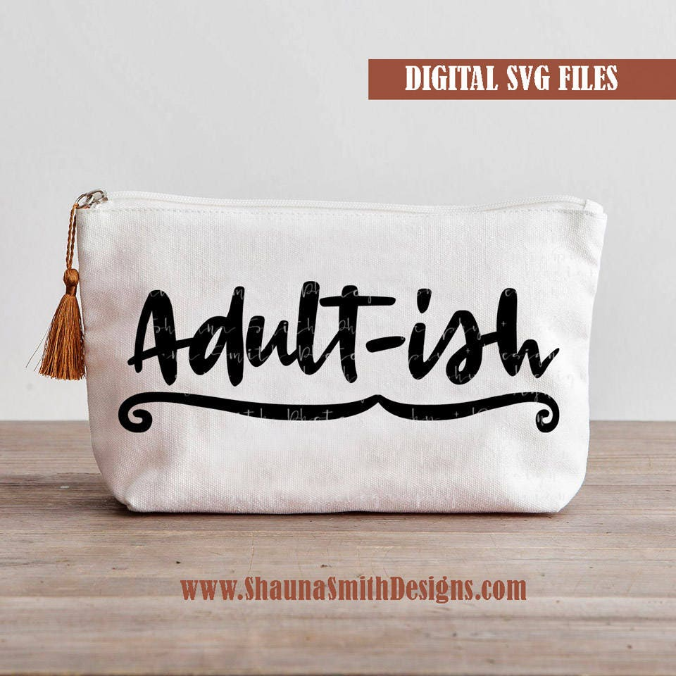 Hand Lettered Svg Adult Ish Svg Adultish Svg Funny