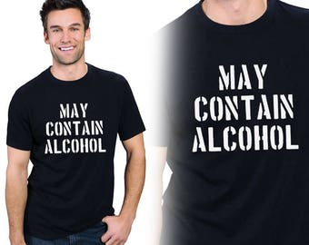 May Contain Alcohol, Party Shirt, T-Shirts, Tees, Gift for men, Gift For Him, Gift For Her, Funny Shirts, Custom Shirt, Vinyl