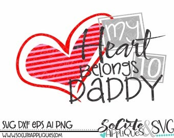 My heart belongs to Daddys svg, Valentines Day SVG, socuteappliques, New baby svg, Valentine svg, Fathers Day svg, girls valentine svg
