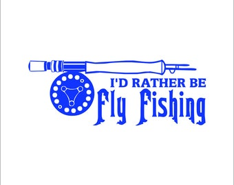 I'd Rather Be Fly Fishing Vinyl Decal / Sticker 2(TWO) Pack