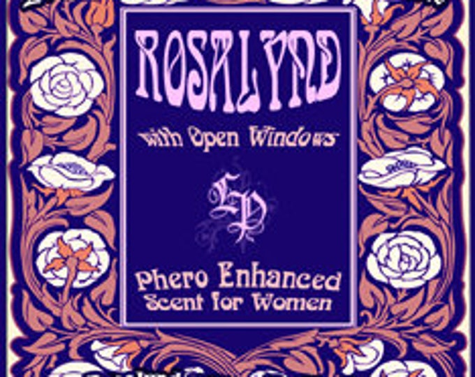 Rosalynd w/ Open Windows - Phero Enhanced Perfume for Women - Love Potion Magickal Perfumerie