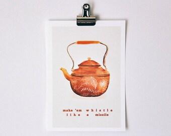 Make 'Em Whistle - Copper Kettle 5x7 print