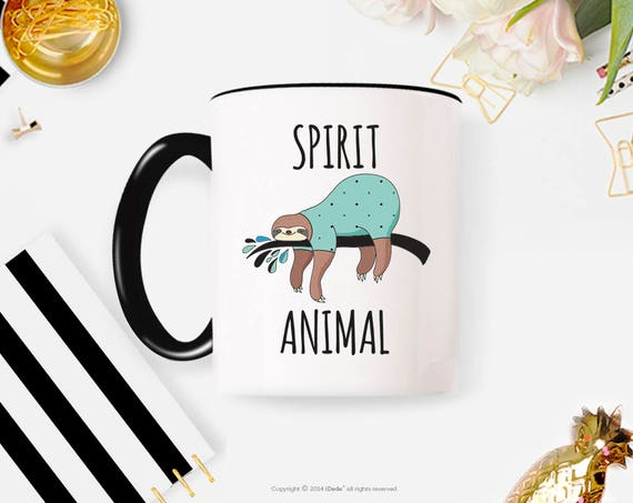 Spirit Animal, Funny Mug, Funny Coffee Mug, Spirit Animal Mug, Funny Gift, Funny Gift for Her, Sloth Mug, Sarcastic Mug, Tired Mug 17FM