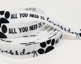 """7/8"""" inch All you need is LOVE and a DOG on white-  Printed Grosgrain Ribbon for Hair Bow - Original Design"""