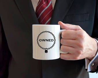 BDSM coffee mug, OWNED, submissive, alternative lifestyles, dominatrix, slave, s and m, collared sub, collared, chain collar, domination