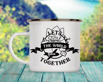 Camp Cup Let's Travel the World Together - Enamel Camp Mug - Dishwasher Safe