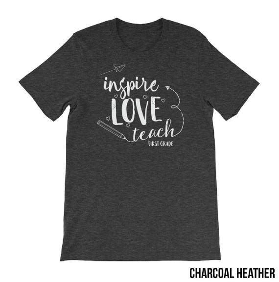 "First Grade ""Inspire Love Teach"" Teacher Tshirt 