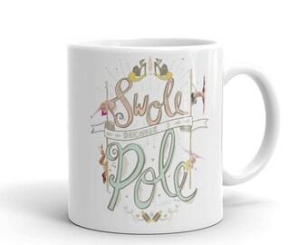 Pole Dance Mug | Swole Because I Pole