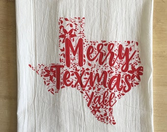 Merry Texmas Y'all Christmas Floral Pattern Flour Sack Tea Towel - Screen Printed - Custom Made to Order