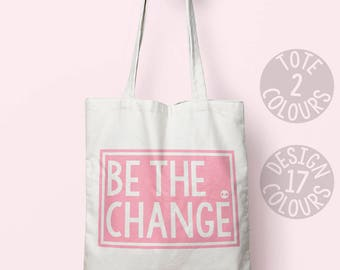 Be the change cotton tote bag, eco friendly bag, present for teen, woman, gift for her, resistance, girl power, womens rights, UK US, resist