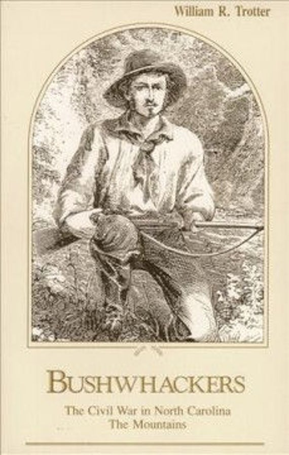 Bushwhackers: The Civil War in North Carolina - The Mountains
