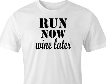 Runners T-Shirt, Run Now Wine Later Print, Wine lovers T-Shirt, Joggers T-Shirt, Wine Drinkers T-Shirt, Exercise and Wine T-Shirt,Run & Wine