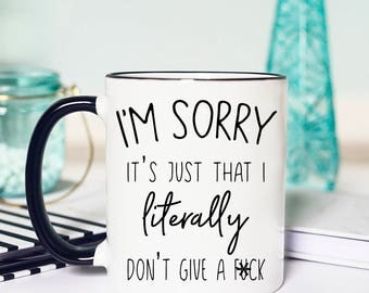 Literally Don't Give a Mug, I Literally Dont Give A, I Dont Give a Mug, I Literally Don't Care Mug, I dont care mug, Don't Give a F*ck Mug