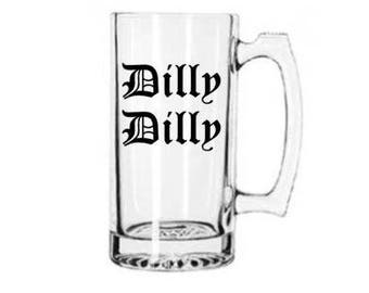 DILLY DILLY Beer Stein- 28oz Beer glass-  Many vinyl colors